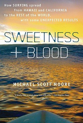 "Michael Scott Moore wrote surfing book ""Sweetness and Blood"""