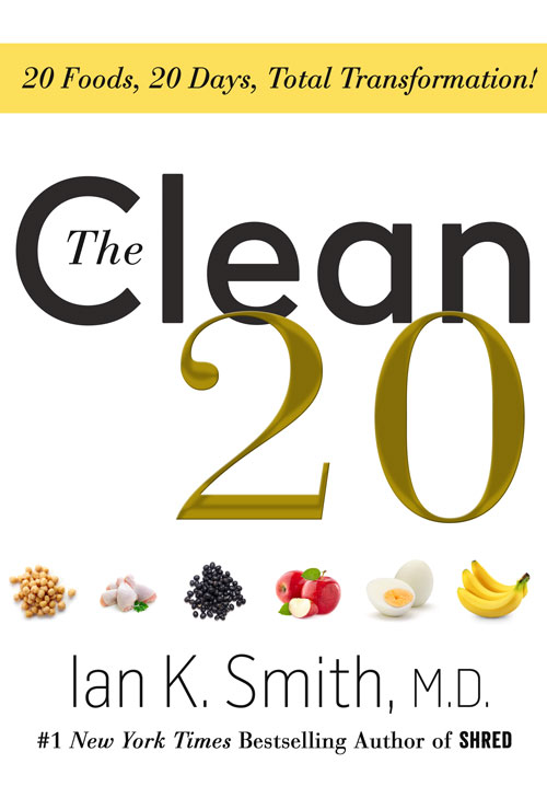 The Clean 20 by Ian K. Smith, M.D.