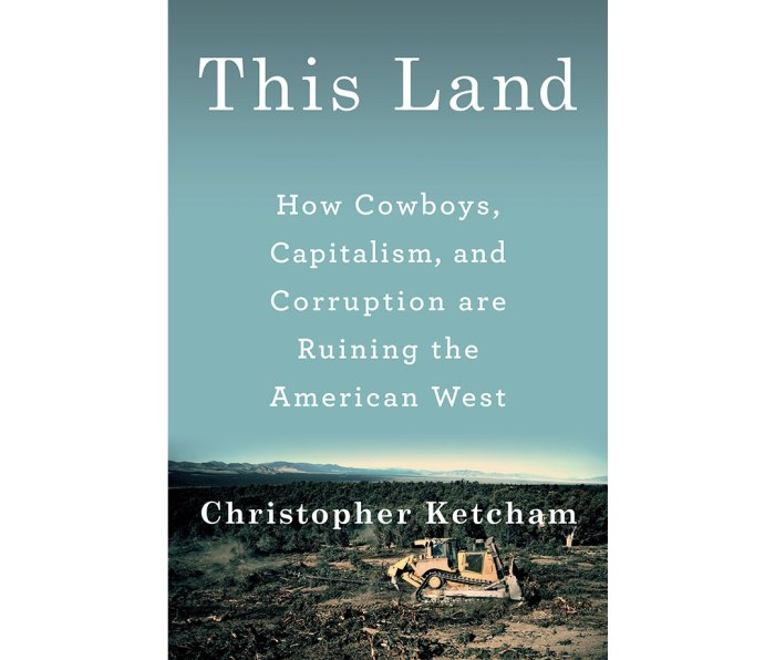"""""""This Land"""" by Christopher Ketcham"""
