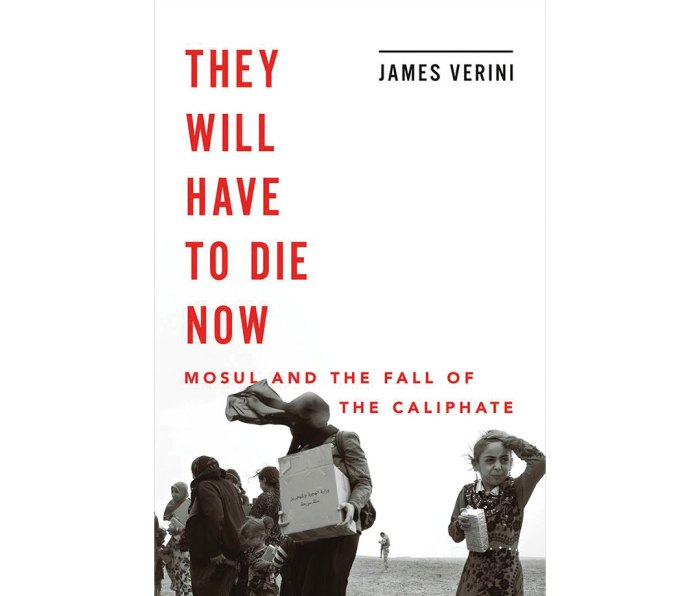 """""""They Will Have to Die Now: Mosul and the Fall of the Caliphate"""" by James Ferini"""