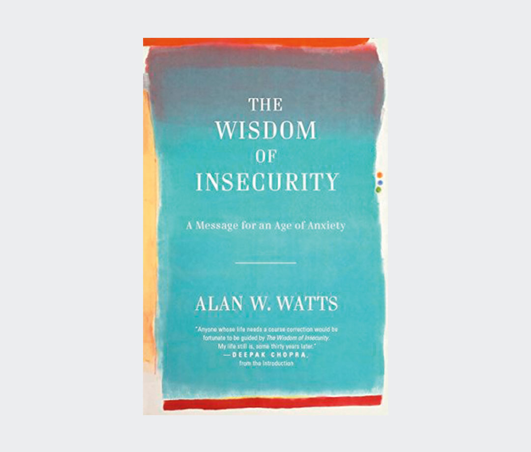 'The Wisdom of Insecurity' by Alan Watts