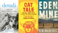 "must-read books; ""Denali, ""Cat Tale,"" ""Eden Mine"""