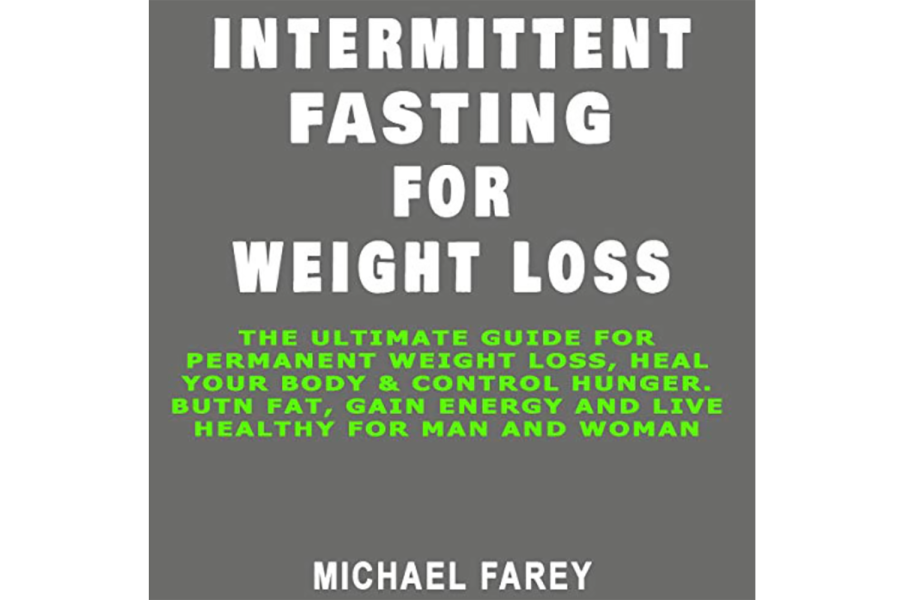 Intermittent Fasting for Weight Loss by Michael Farey