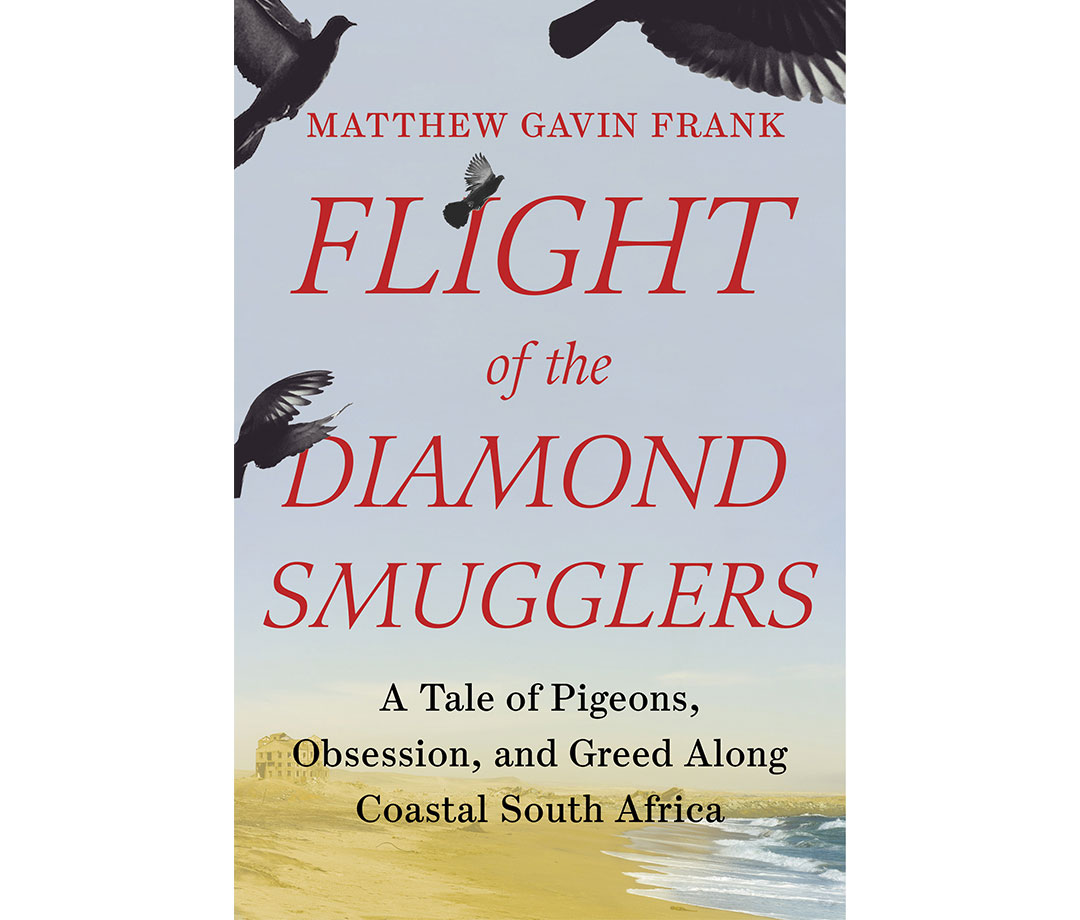 Front cover of book 'Flight of the Diamond Smugglers: A Tale of Pigeons, Obsession, and Greed Along Coastal South Africa' by Matthew Gavin Frank