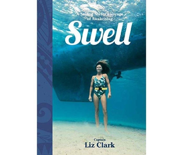 Swell: A Sailing Surfer's Voyage of Awakening by Liz Clark