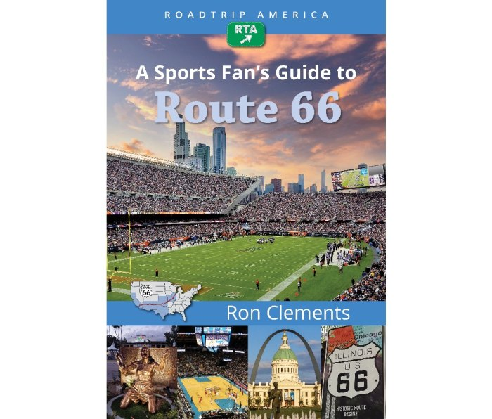 RoadTrip America: A Sports Fan's Guide to Route 66 by Ron Clements