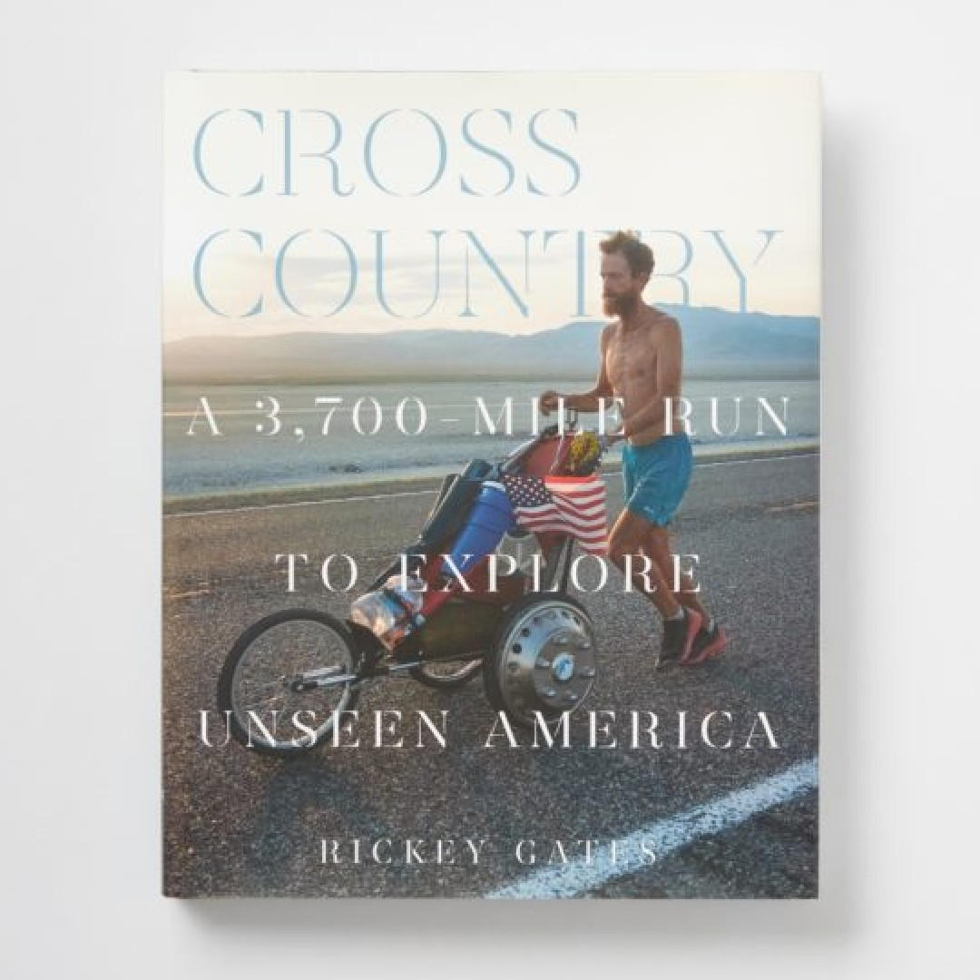 'Cross Country: A 3,700-Mile Run to Explore Unseen America' by Rickey Gates