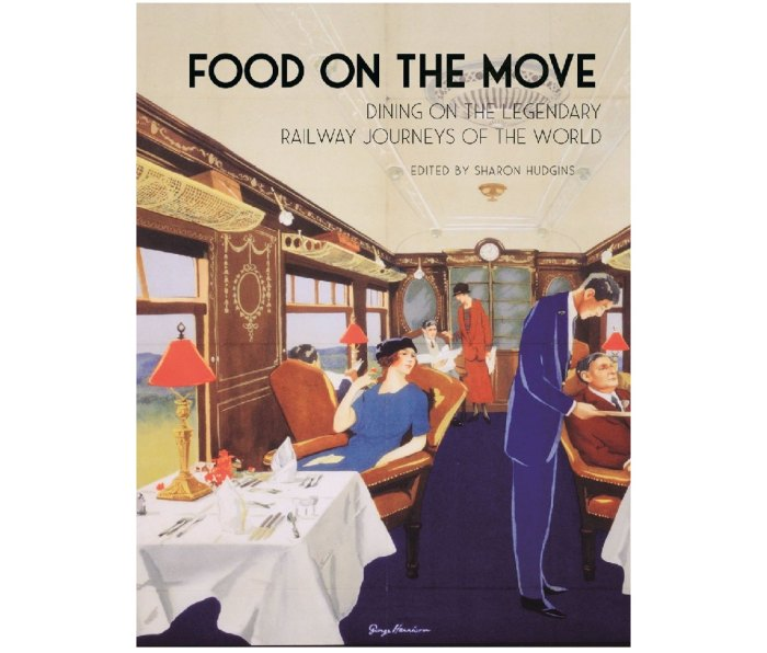 Food on the Move: Dining on the Legendary Railway Journeys of the World by Sharon Hudgins (Editor)