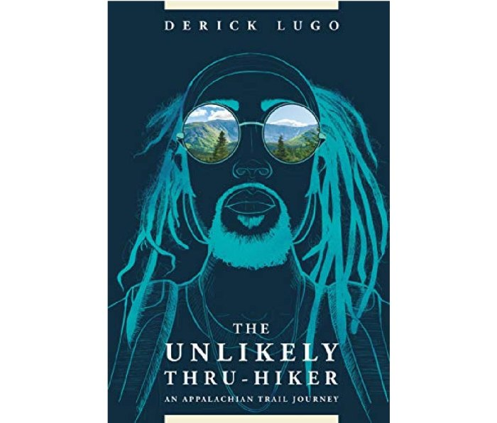 The Unlikely Thru-Hiker: An Appalachian Trail Journey by Derick Lugo