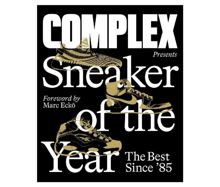 Complex Presents: Sneaker of the Year: The Best Since '85, foreword by Marc Ecko