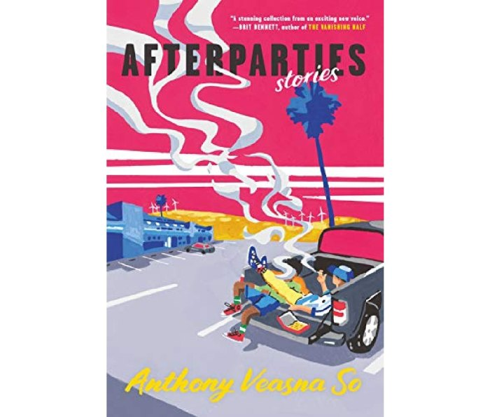 Afterparties: Stories by Anthony Veasna So