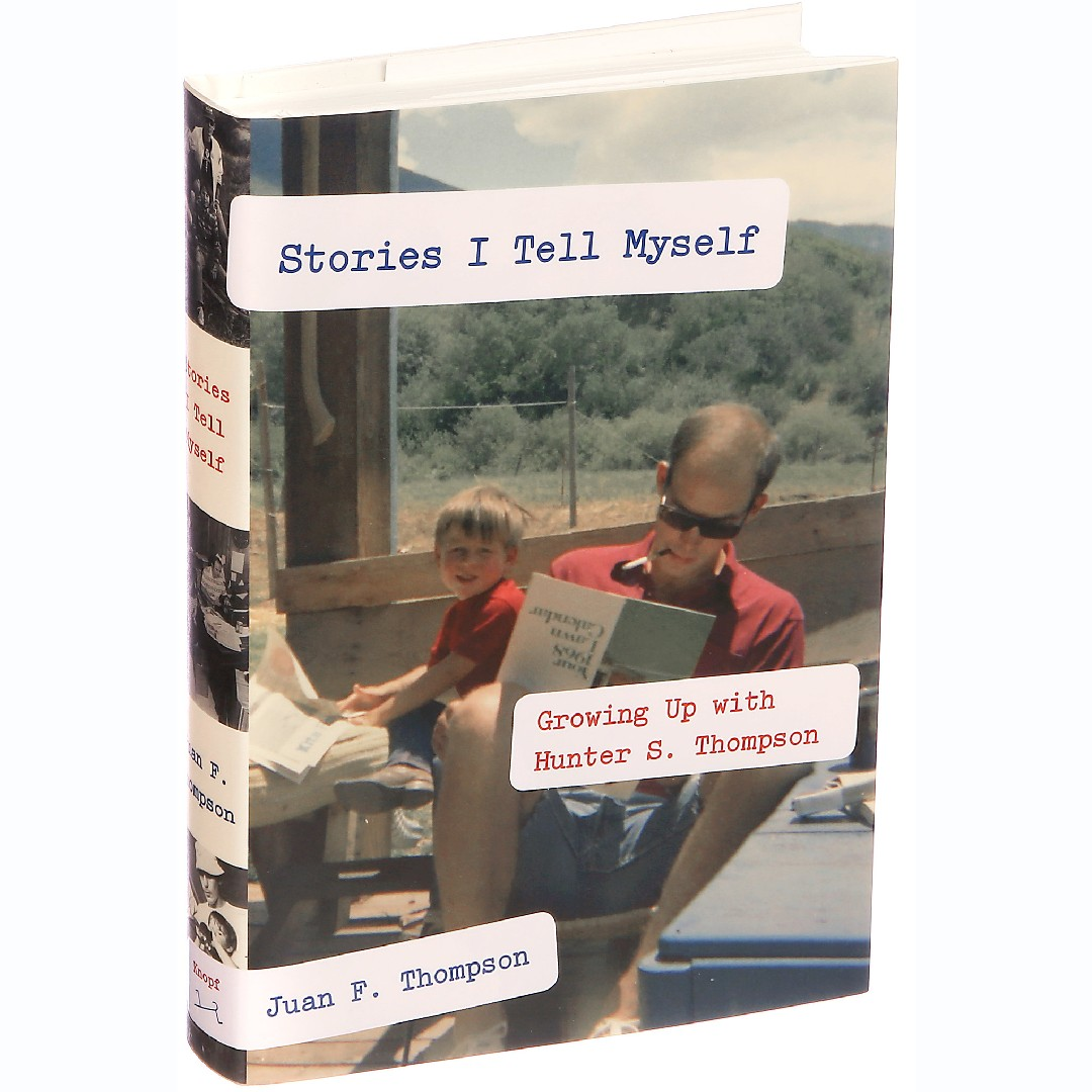 'Stories I Tell Myself: Growing Up with Hunter S. Thompson' by Juan F. Thompson