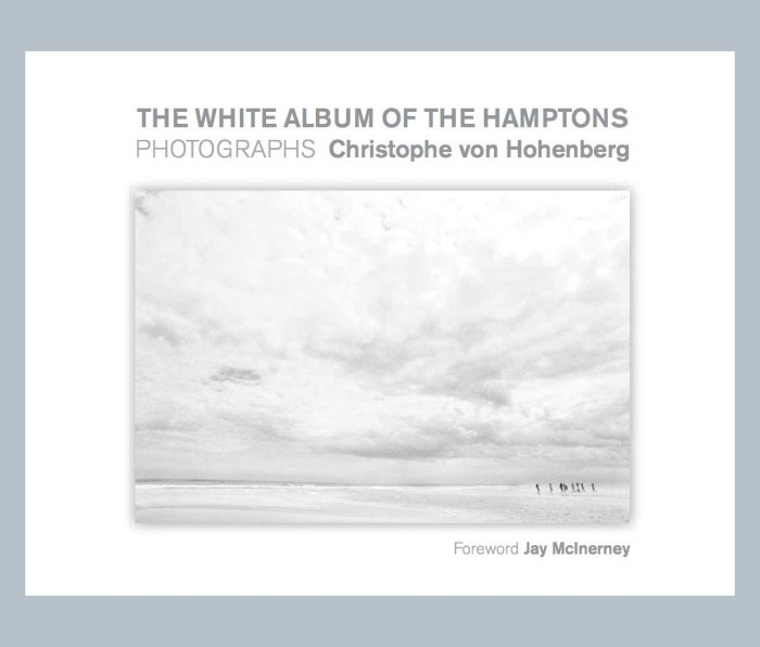 The White Album of the Hamptons by Christophe von Hohenberg