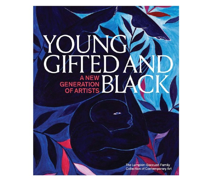 Young, Gifted and Black: A New Generation of Artists by Antwaun Sargent (editor)