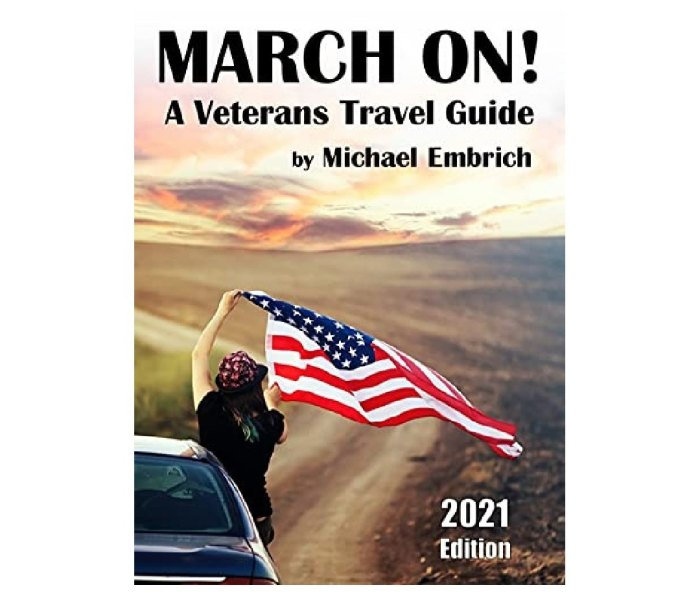 The book cover of March On: A Veterans Travel Guide by Michael Embrich