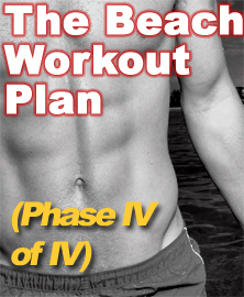 The Beach Workout Plan (Phase IV of IV)