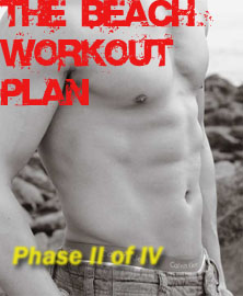 The Beach Workout Plan (Phase II of IV)