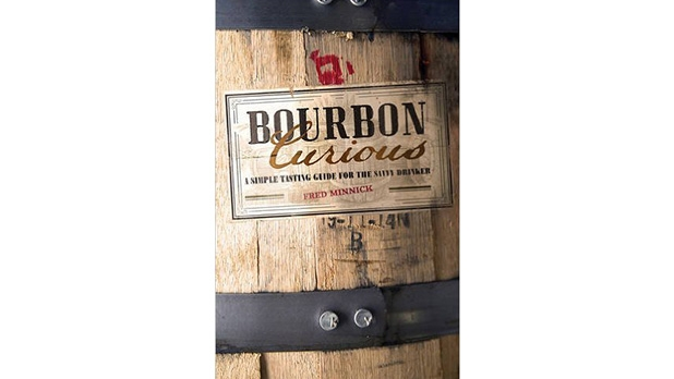 mj-618_348_bourbon-curious-a-simple-tasting-guide-for-the-savvy-drinker-by-fred-minnick-the-best-new-books-for-whiskey-lovers