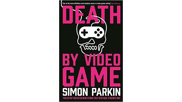 mj-618_348_death-by-video-game-tales-of-obsession-from-the-virtual-frontline-simon-parkin-serpents-tail-the-35-best-books-of-2015