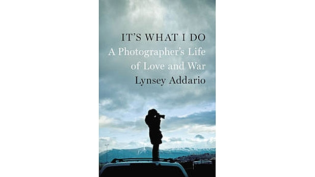 mj-618_348_its-what-i-do-a-photographers-life-of-love-and-war-lynsey-addario-penguin-press-the-35-best-books-of-2015