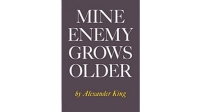 mj-618_348_mine-enemy-grows-older-alexander-king-10-great-books-about-drugs