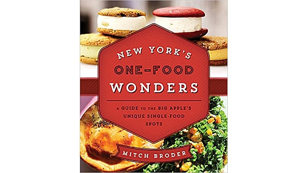 mj-618_348_new-yorks-one-food-wonders-a-guide-to-the-big-apples-unique-single-food-spots-mitch-broder-globe-pequot-press-the-35-best-books-of-2015