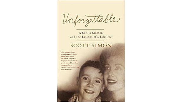 mj-618_348_unforgettable-a-son-a-mother-and-the-lessons-of-a-lifetime-scott-simon-flatiron-the-35-best-books-of-2015